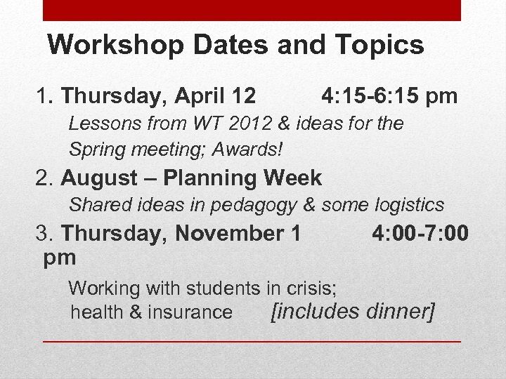 Workshop Dates and Topics 1. Thursday, April 12 4: 15 -6: 15 pm Lessons