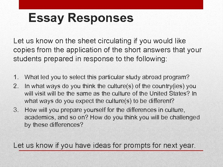 Essay Responses Let us know on the sheet circulating if you would like copies