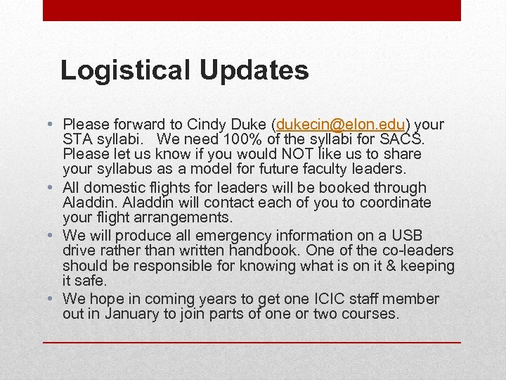 Logistical Updates • Please forward to Cindy Duke (dukecin@elon. edu) your STA syllabi. We