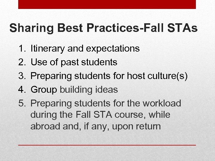 Sharing Best Practices-Fall STAs 1. 2. 3. 4. 5. Itinerary and expectations Use of