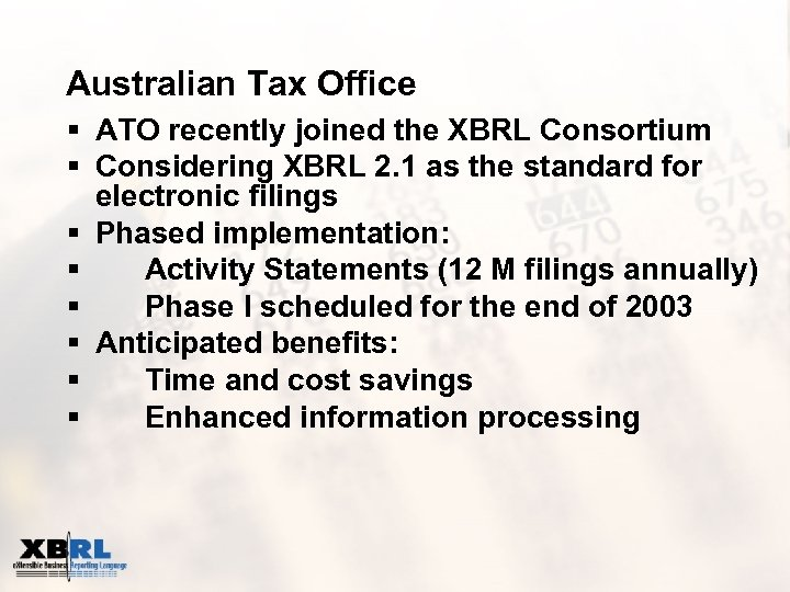 Australian Tax Office § ATO recently joined the XBRL Consortium § Considering XBRL 2.