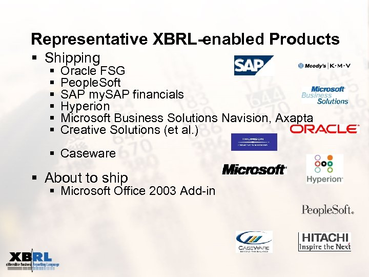 Representative XBRL-enabled Products § Shipping § § § Oracle FSG People. Soft SAP my.