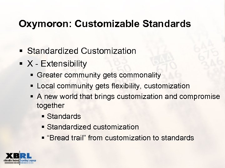 Oxymoron: Customizable Standards § Standardized Customization § X - Extensibility § Greater community gets