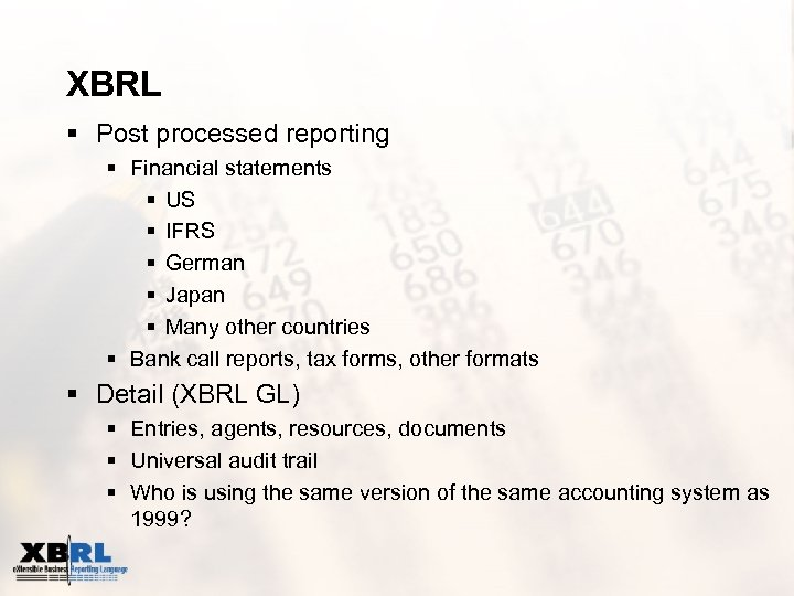 XBRL § Post processed reporting § Financial statements § US § IFRS § German