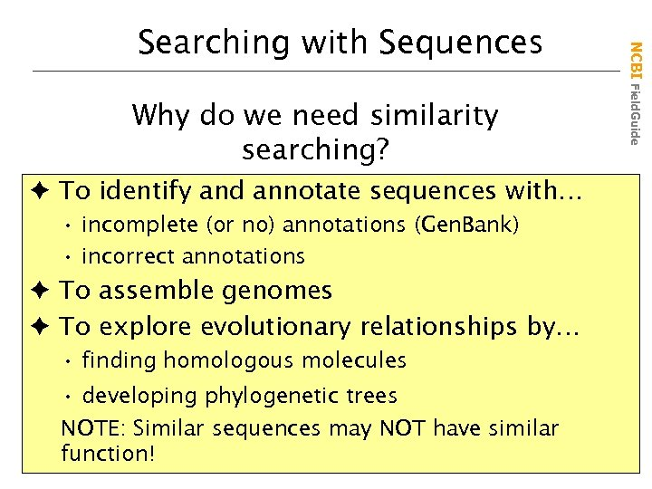 Why do we need similarity searching? è To identify and annotate sequences with… •