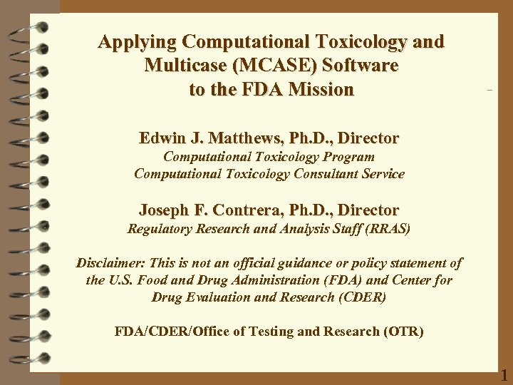 Applying Computational Toxicology and Multicase (MCASE) Software to the FDA Mission Edwin J. Matthews,