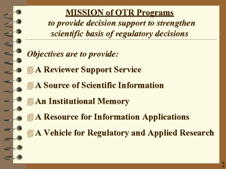 MISSION of OTR Programs to provide decision support to strengthen scientific basis of regulatory