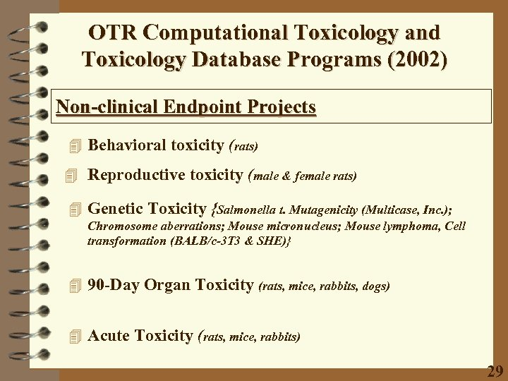 OTR Computational Toxicology and Toxicology Database Programs (2002) Non-clinical Endpoint Projects 4 Behavioral toxicity