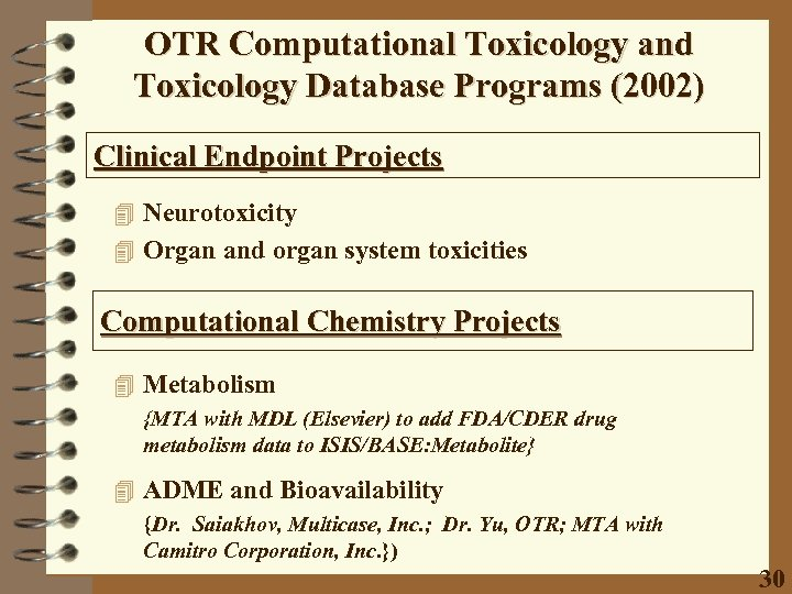 OTR Computational Toxicology and Toxicology Database Programs (2002) Clinical Endpoint Projects 4 Neurotoxicity 4