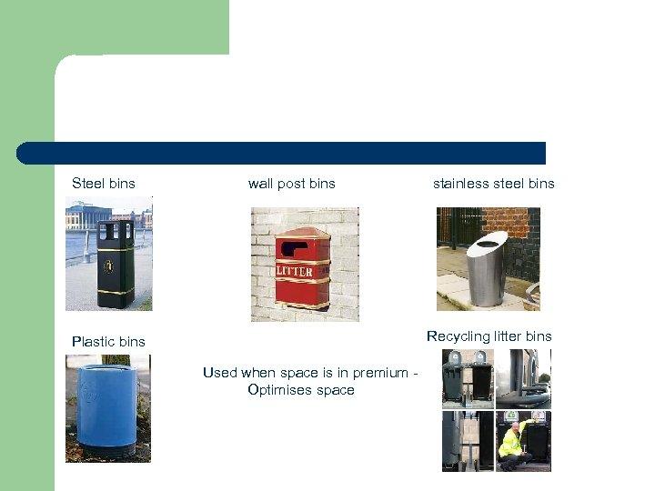 Steel bins wall post bins stainless steel bins Recycling litter bins Plastic bins Used