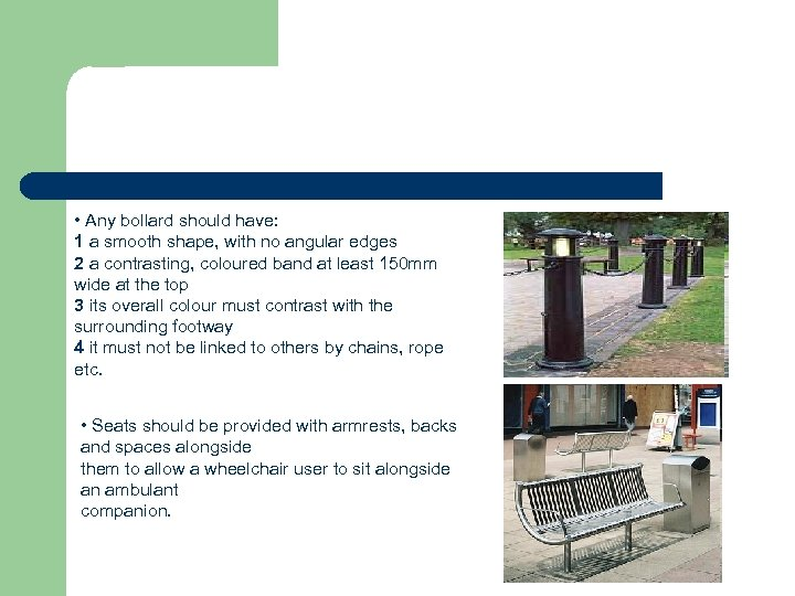 • Any bollard should have: 1 a smooth shape, with no angular edges