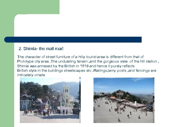 2. Shimla- the mall road The character of street furniture of a hilly tourist