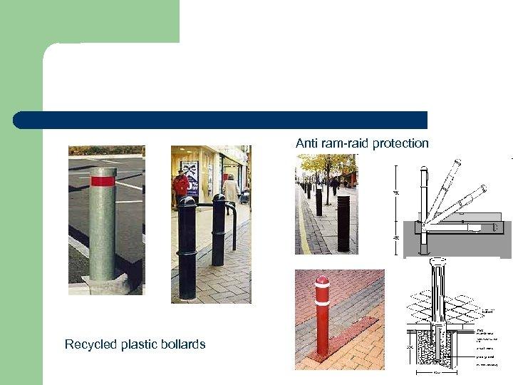 Anti ram-raid protection Recycled plastic bollards