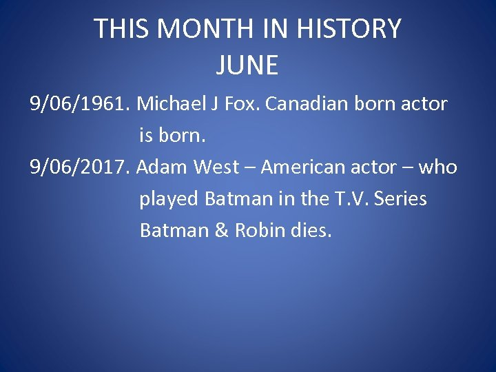 THIS MONTH IN HISTORY JUNE 9/06/1961. Michael J Fox. Canadian born actor is born.