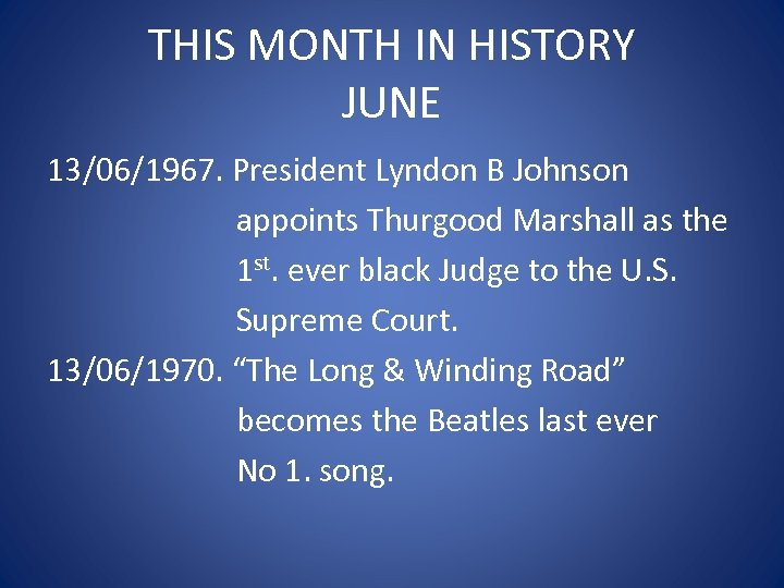 THIS MONTH IN HISTORY JUNE 13/06/1967. President Lyndon B Johnson appoints Thurgood Marshall as