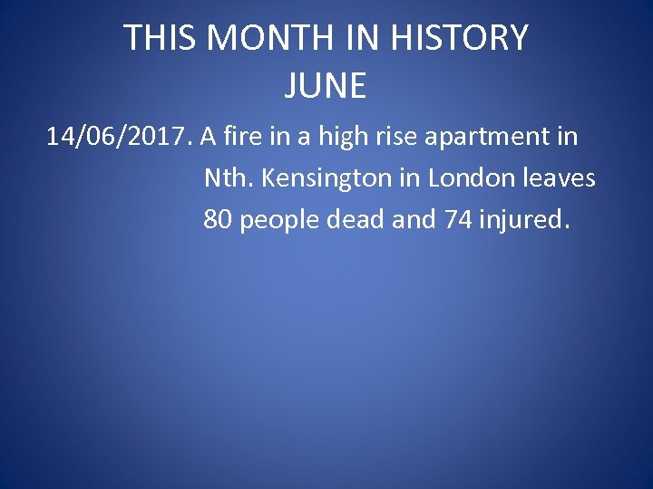 THIS MONTH IN HISTORY JUNE 14/06/2017. A fire in a high rise apartment in