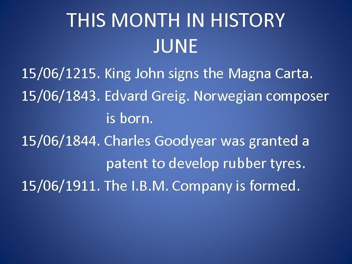 THIS MONTH IN HISTORY JUNE 15/06/1215. King John signs the Magna Carta. 15/06/1843. Edvard