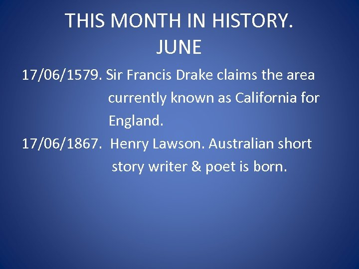 THIS MONTH IN HISTORY. JUNE 17/06/1579. Sir Francis Drake claims the area currently known