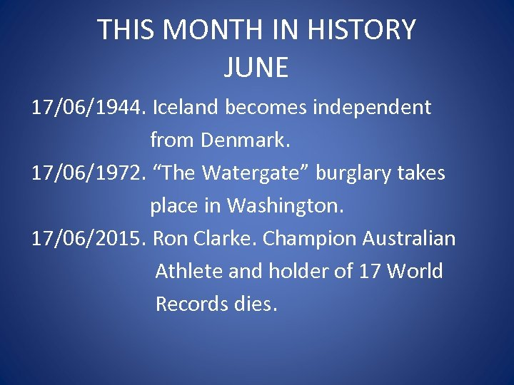 "THIS MONTH IN HISTORY JUNE 17/06/1944. Iceland becomes independent from Denmark. 17/06/1972. ""The Watergate"""