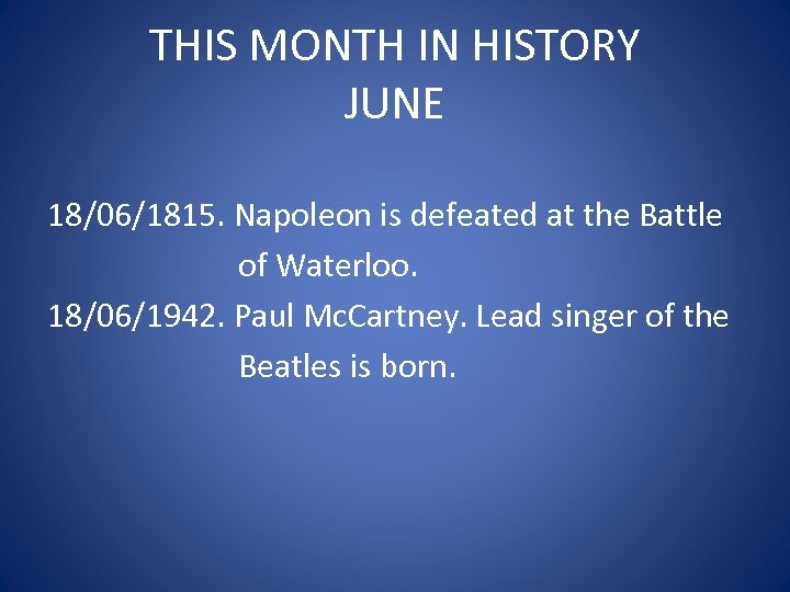 THIS MONTH IN HISTORY JUNE 18/06/1815. Napoleon is defeated at the Battle of Waterloo.