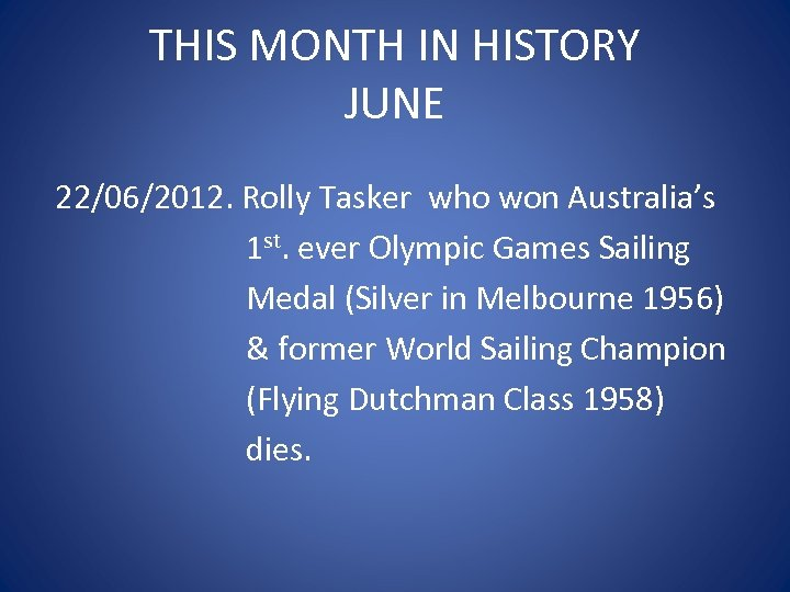 THIS MONTH IN HISTORY JUNE 22/06/2012. Rolly Tasker who won Australia's 1 st. ever