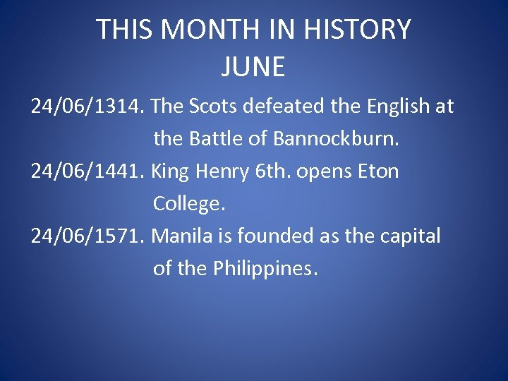 THIS MONTH IN HISTORY JUNE 24/06/1314. The Scots defeated the English at the Battle