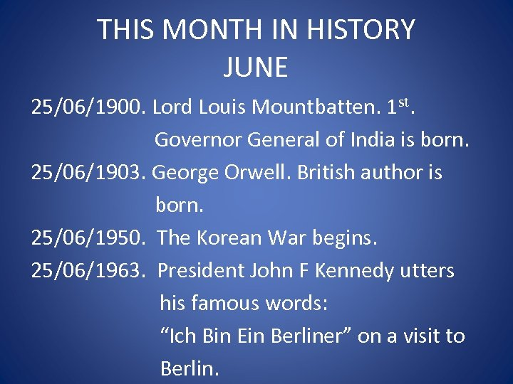 THIS MONTH IN HISTORY JUNE 25/06/1900. Lord Louis Mountbatten. 1 st. Governor General of