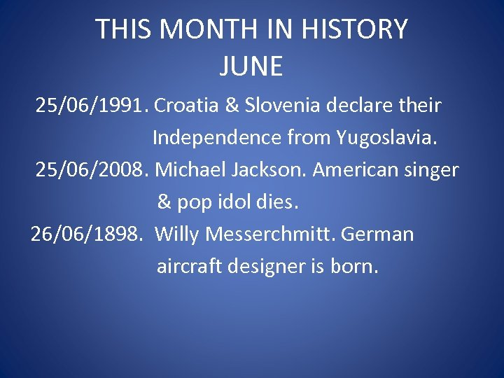 THIS MONTH IN HISTORY JUNE 25/06/1991. Croatia & Slovenia declare their Independence from Yugoslavia.