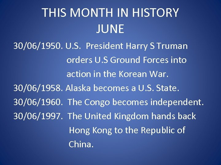 THIS MONTH IN HISTORY JUNE 30/06/1950. U. S. President Harry S Truman orders U.
