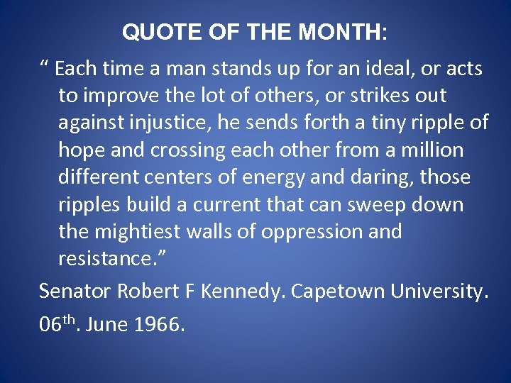 "QUOTE OF THE MONTH: "" Each time a man stands up for an ideal,"