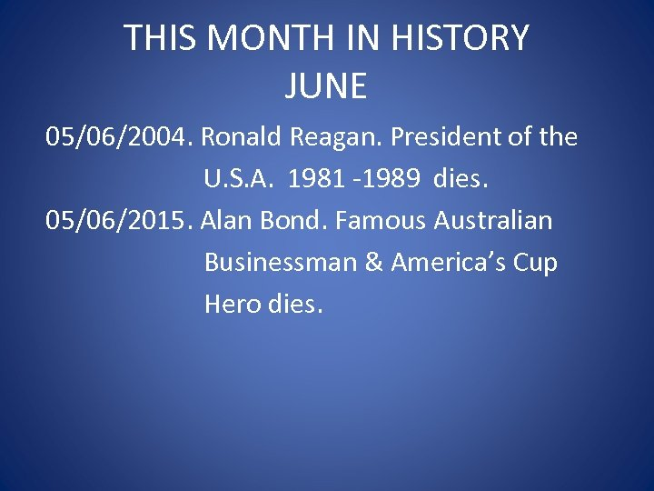 THIS MONTH IN HISTORY JUNE 05/06/2004. Ronald Reagan. President of the U. S. A.