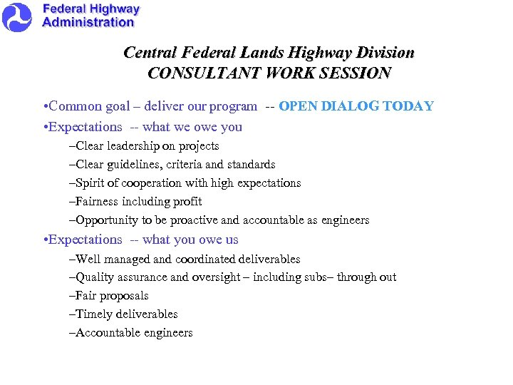 Central Federal Lands Highway Division CONSULTANT WORK SESSION • Common goal – deliver our
