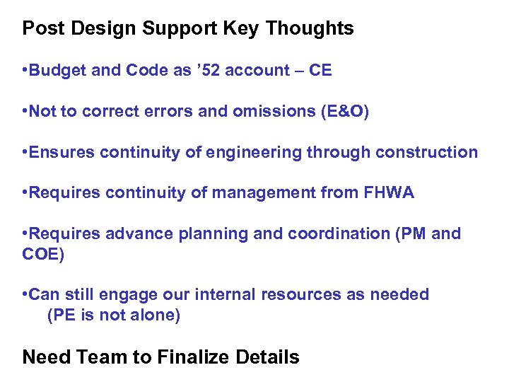 Post Design Support Key Thoughts • Budget and Code as ' 52 account –