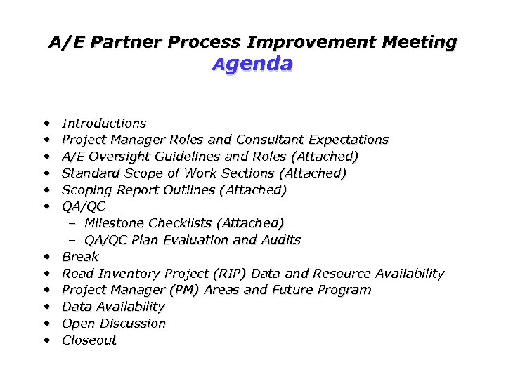 A/E Partner Process Improvement Meeting Agenda • • • Introductions Project Manager Roles and