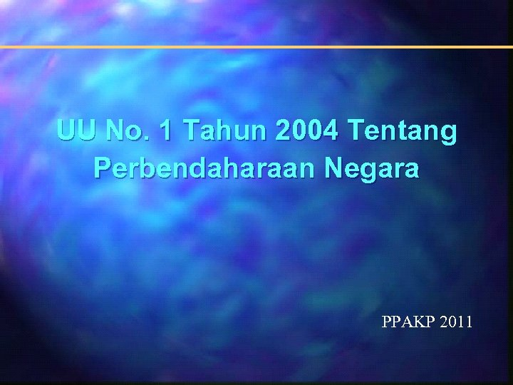UU No. 1 Tahun 2004 Tentang Perbendaharaan Negara PPAKP 2011