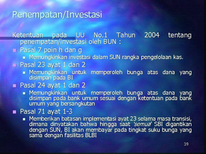 Penempatan/Investasi Ketentuan pada UU No. 1 Tahun penempatan/investasi oleh BUN : n Pasal 7