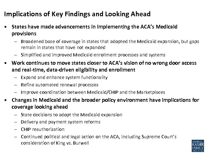 Implications of Key Findings and Looking Ahead • States have made advancements in implementing