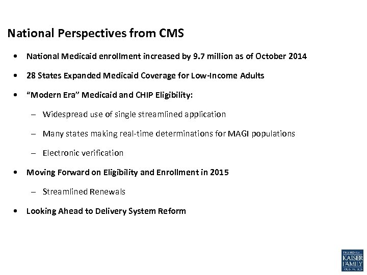 National Perspectives from CMS • National Medicaid enrollment increased by 9. 7 million as