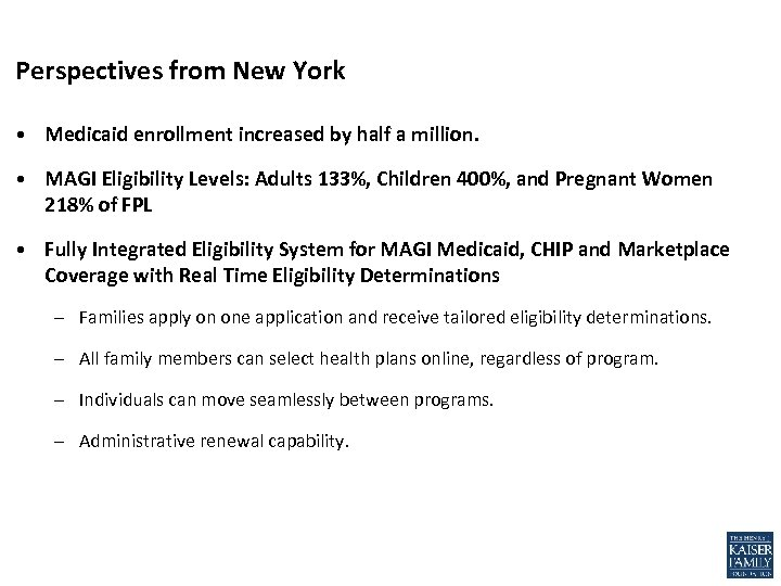 Perspectives from New York • Medicaid enrollment increased by half a million. • MAGI