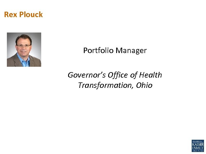 Rex Plouck Portfolio Manager Governor's Office of Health Transformation, Ohio