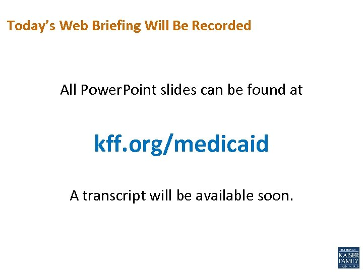 Today's Web Briefing Will Be Recorded All Power. Point slides can be found at