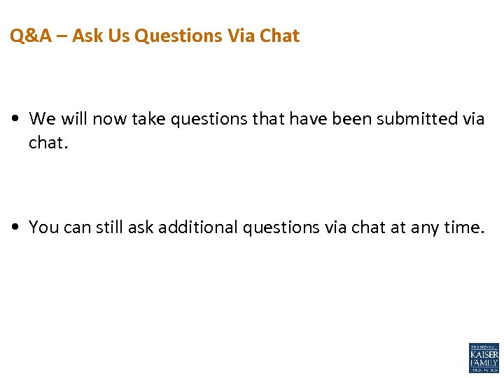 Q&A – Ask Us Questions Via Chat • We will now take questions that