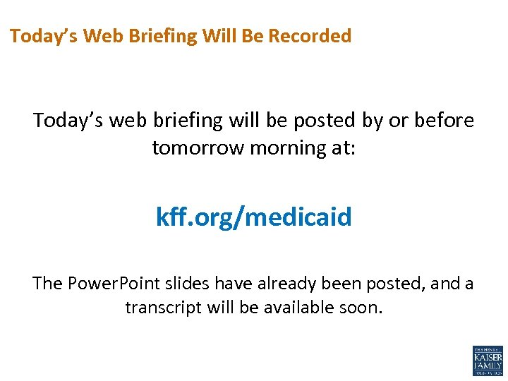 Today's Web Briefing Will Be Recorded Today's web briefing will be posted by or
