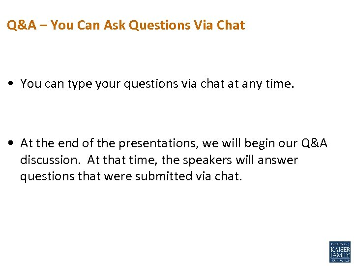 Q&A – You Can Ask Questions Via Chat • You can type your questions
