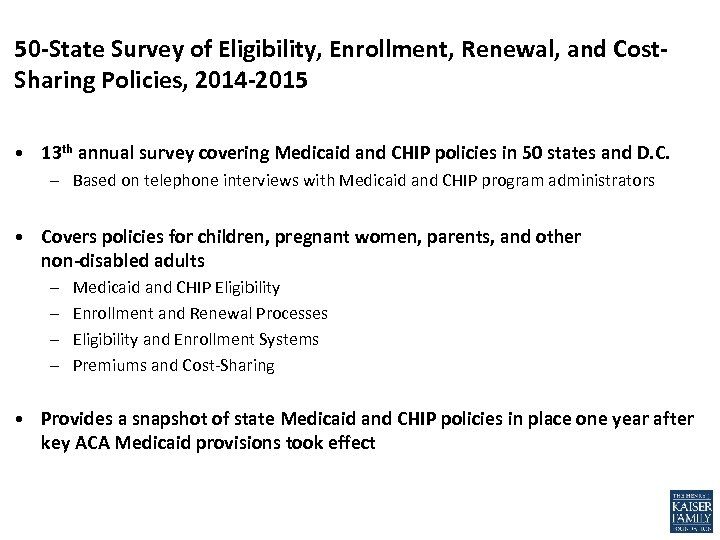 50 -State Survey of Eligibility, Enrollment, Renewal, and Cost. Sharing Policies, 2014 -2015 •