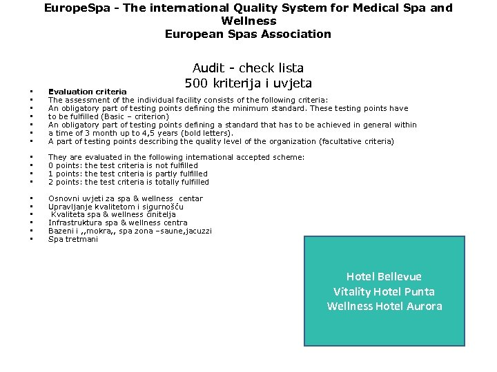 Europe. Spa - The international Quality System for Medical Spa and Wellness European Spas