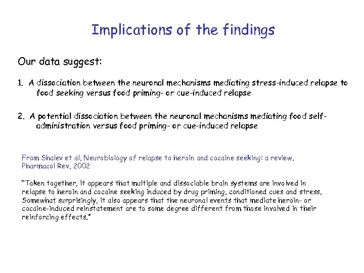 Implications of the findings Our data suggest: 1. A dissociation between the neuronal mechanisms
