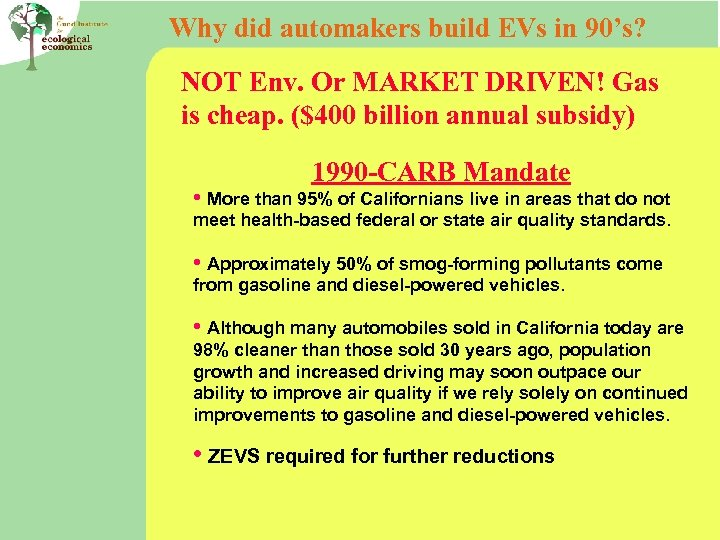 Why did automakers build EVs in 90's? NOT Env. Or MARKET DRIVEN! Gas is