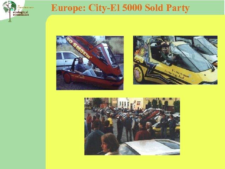 Europe: City-El 5000 Sold Party