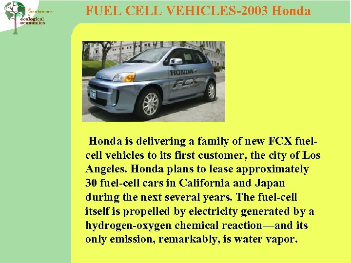 FUEL CELL VEHICLES-2003 Honda is delivering a family of new FCX fuelcell vehicles to